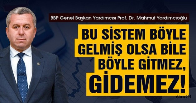 BBP'li Yardımcıoğlu'ndan hükümete çağrı!